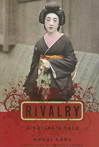 Rivalry: A Geisha's Tale (Japanese Studies Series): Nagai Kafu