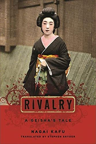 Rivalry: A Geisha's Tale (Japanese Studies Series): Nagai Kafu; Translator-Stephen