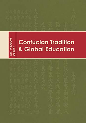 Confucian tradition and global education.: Bary, Wm. Theodore de.
