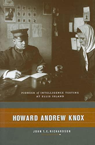 9780231141680: Howard Andrew Knox: Pioneer of Intelligence Testing at Ellis Island