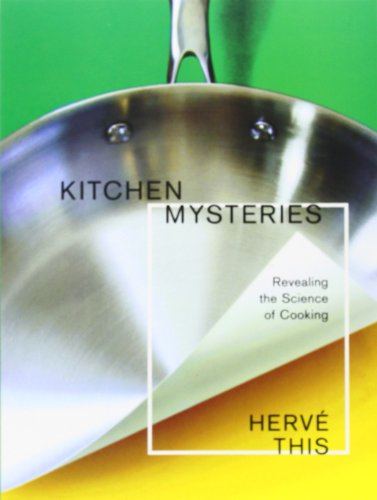 Kitchen Mysteries Revealing the Science of Cooking