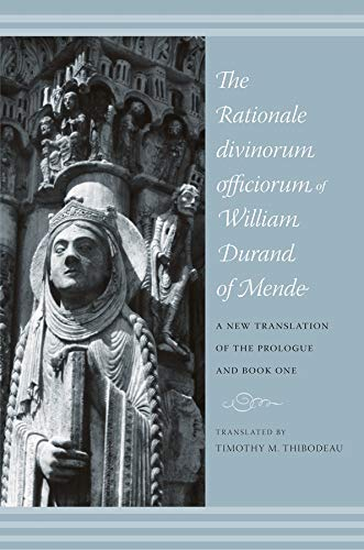 9780231141802: The Rationale Divinorum Officiorum of William Durand of Mende: A New Translation of the Prologue and Book One