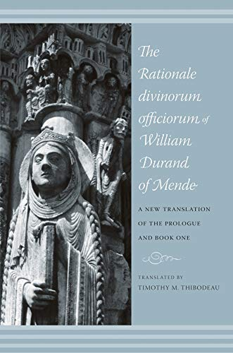 9780231141819: The Rationale Divinorum Officiorum of William Durand of Mende: A New Translation of the Prologue and Book One