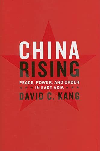 China Rising: Peace, Power, and Order in East Asia (Hardback): David C. Kang