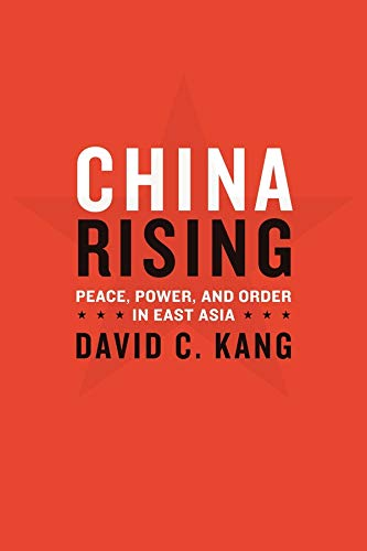 China Rising: Peace, Power, and Order in East Asia