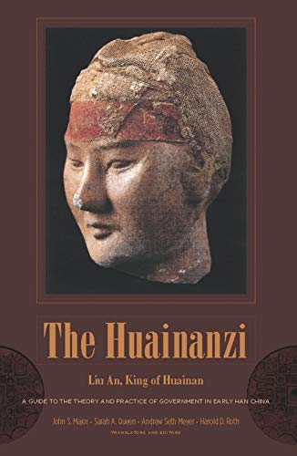 9780231142045: The Huainanzi: A Guide to the Theory and Practice of Government in Early Han China (Translations from the Asian Classics)