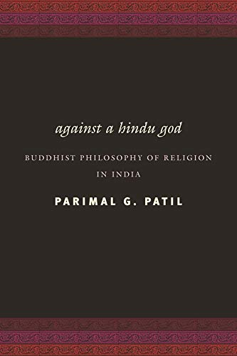 9780231142229: Against a Hindu God: Buddhist Philosophy of Religion in India