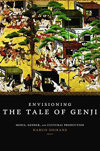 9780231142373: Envisioning The Tale of Genji: Media, Gender, and Cultural Production