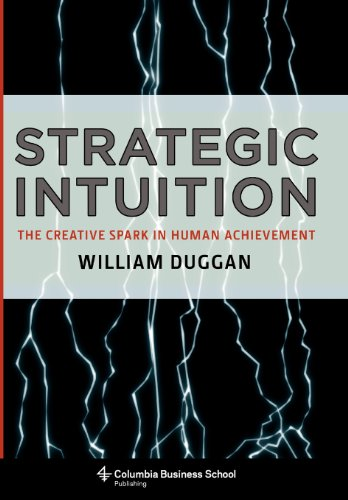 9780231142687: Strategic Intuition: The Creative Spark in Human Achievement