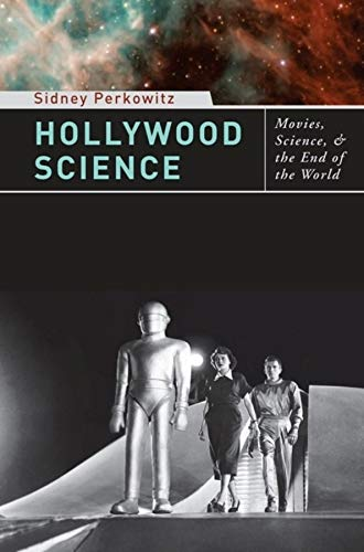 9780231142809: Hollywood Science: Movies, Science, and the End of the World
