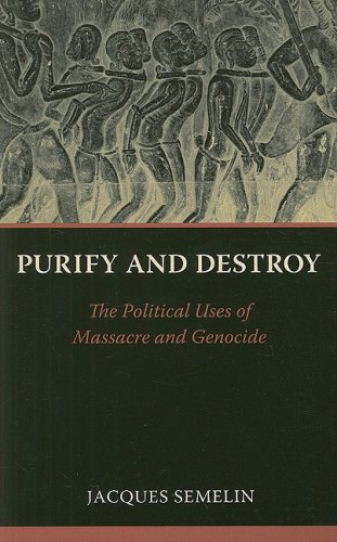 9780231142830: Purify and Destroy: The Political Uses of Massacre and Genocide (The CERI Series in Comparative Politics and International Studies)