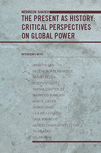 9780231142984: The Present as History: Critical Perspectives on Global Power