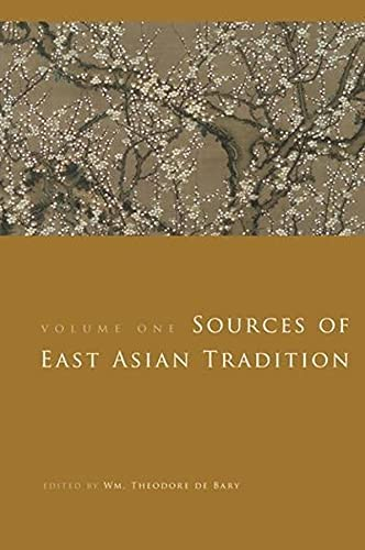 9780231143042: Sources of East Asian Tradition, Vol. 1: Premodern Asia (Introduction to Asian Civilizations)