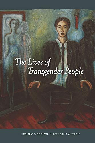 The Lives of Transgender People: Genny Beemyn, Susan Rankin