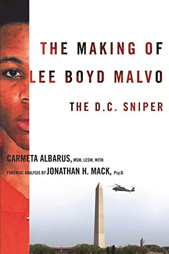 9780231143103: The Making of Lee Boyd Malvo: The D.C. Sniper