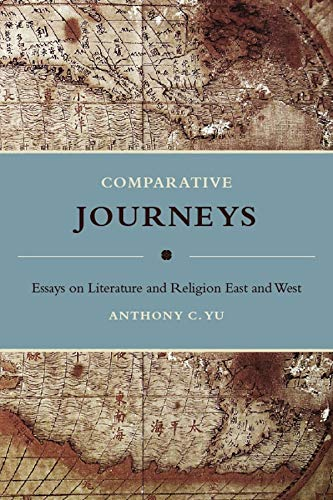 9780231143264: Comparative Journeys: Essays on Literature and Religion East and West (Masters of Chinese Studies)