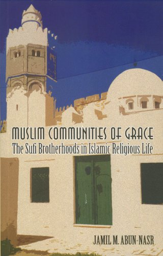 9780231143301: Muslim Communities of Grace: The Sufi Brotherhoods in Islamic Religious Life