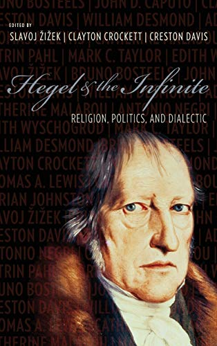 9780231143349: Hegel & the Infinite: Religion, Politics, and Dialectic (Insurrections: Critical Studies in Religion, Politics, and Culture)