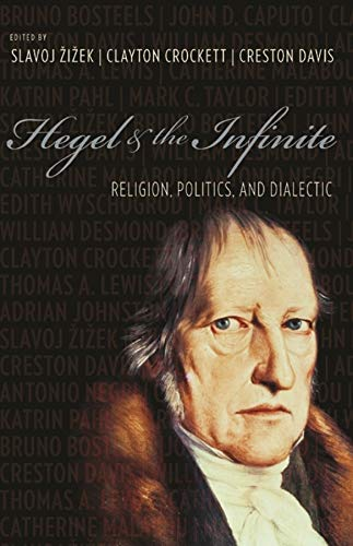 9780231143356: Hegel and the Infinite (Insurrections: Critical Studies in Religion, Politics, and Culture)