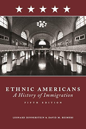 Ethnic Americans: Immigration and American Society: Dinnerstein, Leonard/ Reimers,