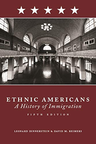 Ethnic Americans: A History of Immigration: Dinnerstein, Leonard; Reimers,