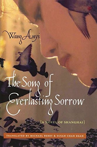 9780231143431: The Song of Everlasting Sorrow: A Novel of Shanghai (Weatherhead Books on Asia)