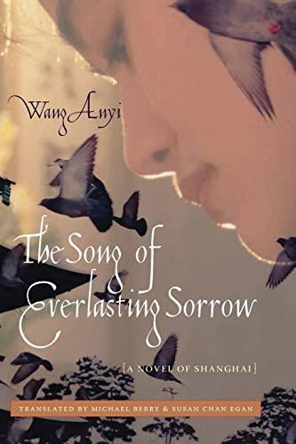 9780231143431: The Song of Everlasting Sorrow: A Novel of Shanghai (Weatherhead Books on Asia)