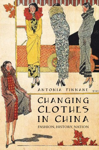9780231143509: Changing Clothes in China: Fashion, History, Nation