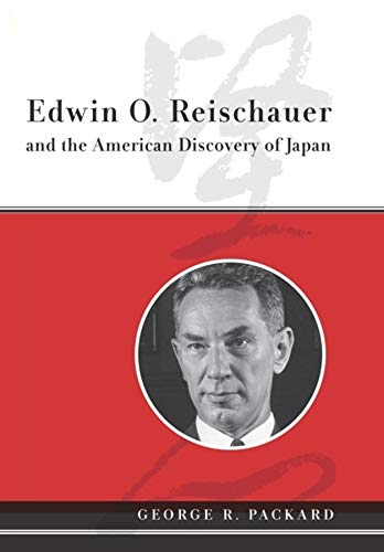 9780231143547: Edwin O. Reischauer and the American Discovery of Japan