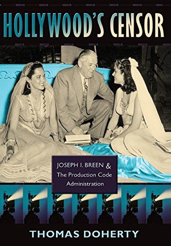 9780231143585: Hollywood's Censor: Joseph I. Breen and the Production Code Administration