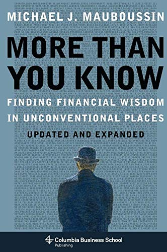 9780231143721: More Than You Know: Finding Financial Wisdom in Unconventional Places