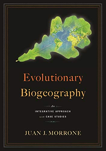 9780231143783: Evolutionary Biogeography: An Integrative Approach with Case Studies
