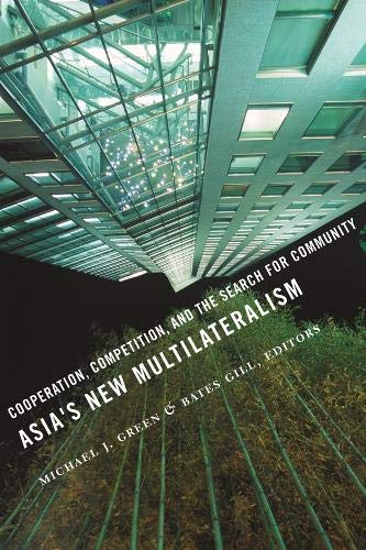 9780231144421: Asia's New Multilateralism: Cooperation, Competition, and the Search for Community
