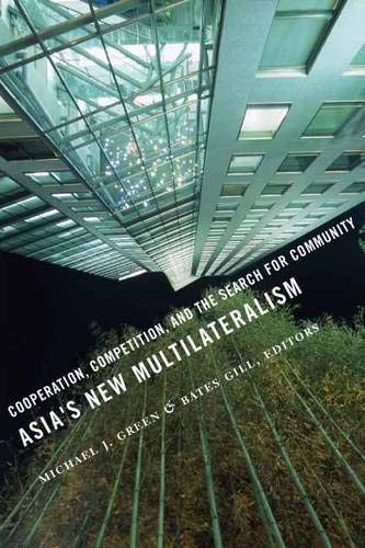 9780231144438: Asia's New Multilateralism: Cooperation, Competition, and the Search for Community