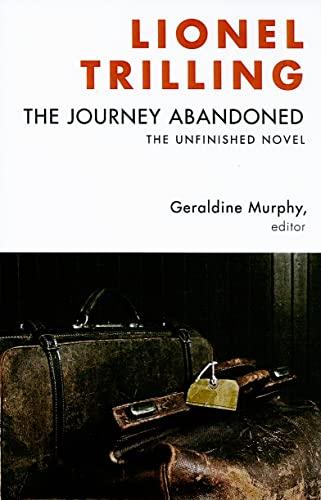 9780231144513: The Journey Abandoned: The Unfinished Novel