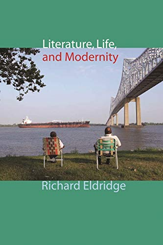 9780231144544: Literature, Life, and Modernity (Columbia Themes in Philosophy, Social Criticism, and the Arts)