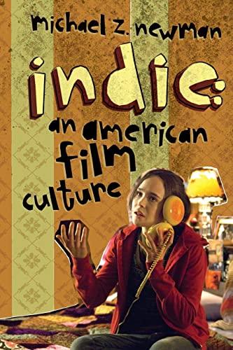 9780231144650: Indie: An American Film Culture (Film and Culture Series)