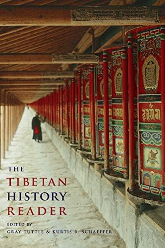 The Tibetan History Reader: Kurtis R. Schaeffer