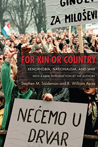 9780231144797: For Kin or Country: Xenophobia, Nationalism, and War