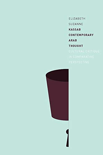 9780231144889: Contemporary Arab Thought: Cultural Critique in Comparative Perspective