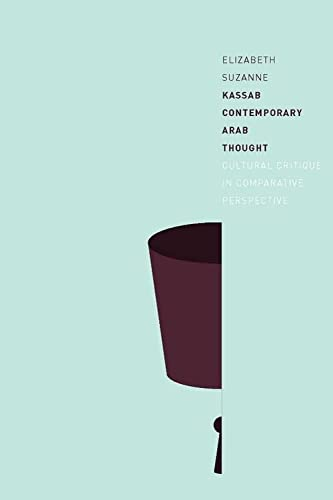 9780231144896: Contemporary Arab Thought: Cultural Critique in Comparative Perspective