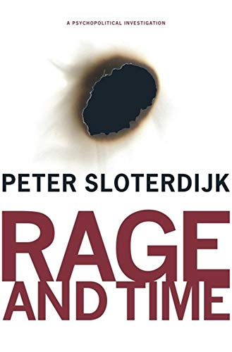 Rage and Time: A Psychopolitical Investigation (Insurrections: Critical Studies in Religion, ...
