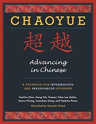 9780231145299: Chaoyue: Advancing in Chinese: A Textbook for Intermediate and Preadvanced Students