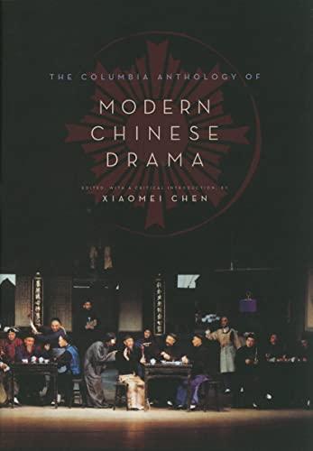 9780231145701: The Columbia Anthology of Modern Chinese Drama (Weatherhead Books on Asia)