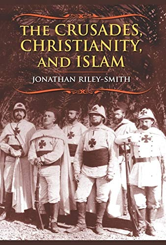 9780231146258: The Crusades, Christianity, and Islam (Bampton Lectures in America)