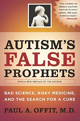 9780231146364: Autism's False Prophets: Bad Science, Risky Medicine, and the Search for a Cure