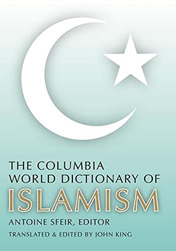 The Columbia World Dictionary of Islamism (023114640X) by Antoine Sfeir