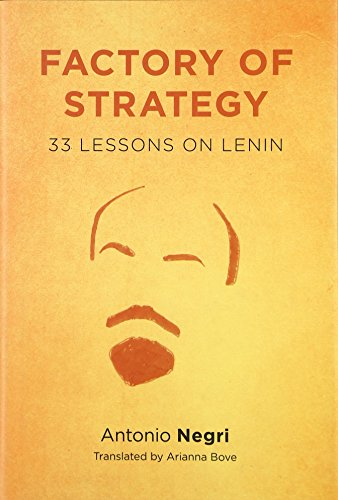 9780231146821: Factory of Strategy: Thirty-Three Lessons on Lenin (Insurrections: Critical Studies in Religion, Politics, and Culture)