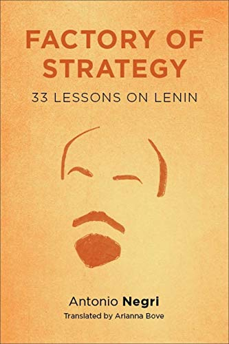 9780231146838: Factory of Strategy: Thirty-Three Lessons on Lenin (Insurrections: Critical Studies in Religion, Politics, and Culture)