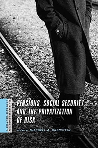 9780231146944: Pensions, Social Security, and the Privatization of Risk (A Columbia / SSRC Book (Privatization of Risk))